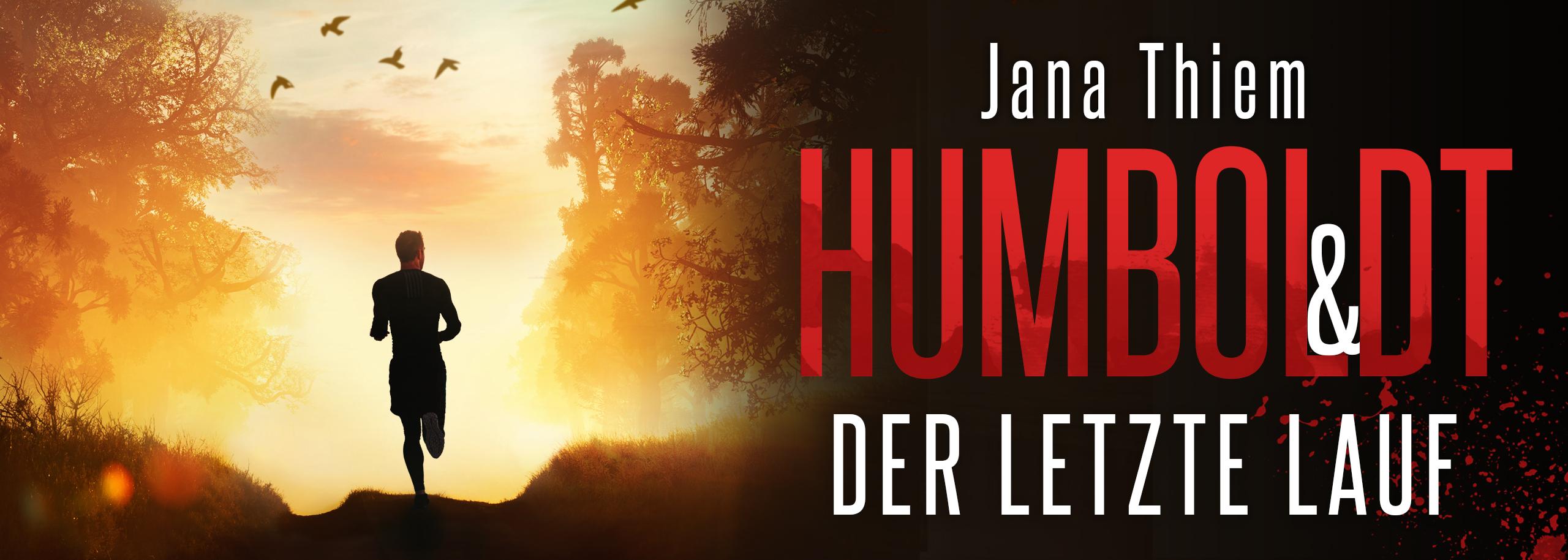 Humboldt und der letzte Lauf